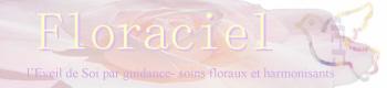 Floraciel, l'Eveil de Soi par guidance- soins floraux et soins harmonisants